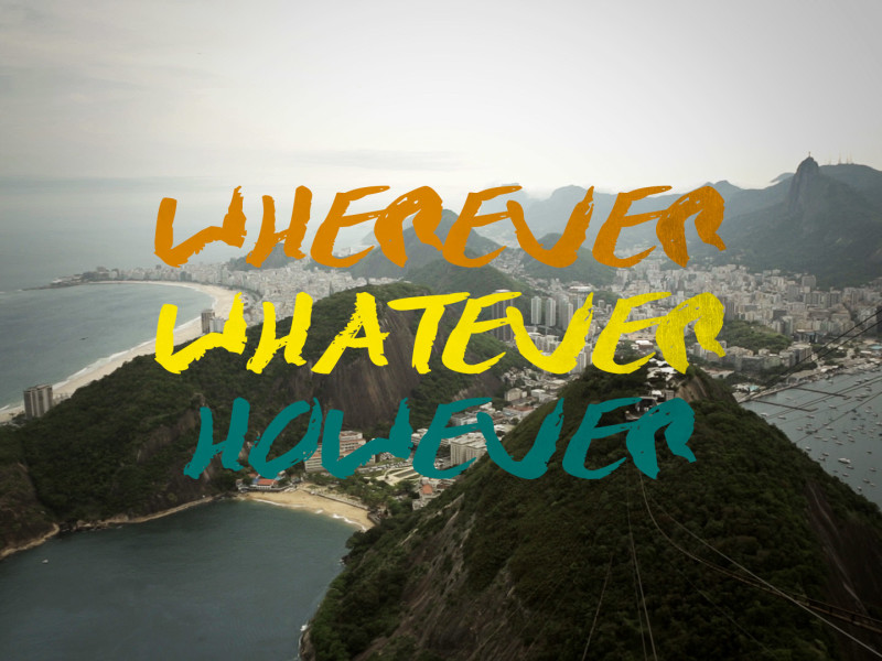 Wherever Whatever However